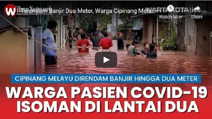 VIDEO KEBANJIRAN 2 Meter, Warga Cipinang Melayu yang Terpapar Covid-19 Isolasi Mandiri di Lantai 2