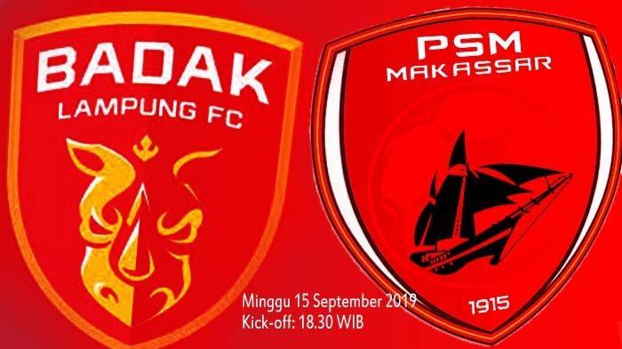 LIVE Streaing Gratis Perseru Badak Lampung vs PSM Makassar: Ujian Lini Depan Badak Lampung