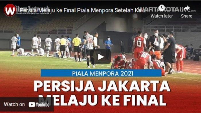 VIDEO Persija Jakarta Melaju ke Final Piala Menpora Setelah Kalahkan PSM Makassar di Adu Penalti