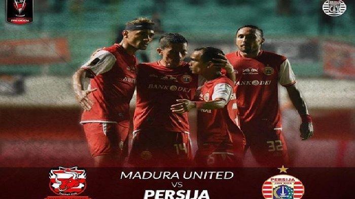 LIVE STREAMING: Persija Jakarta vs Madura United, Berikut Prediksi Susunan Pemainnya