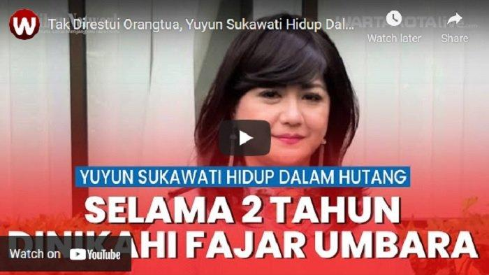 VIDEO Tak Direstui Orangtua, Yuyun Sukawati 2 Tahun Hidup Dalam Belitan Utang Bersama Fajar Umbara
