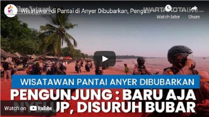 VIDEO Polisi Bubarkan Wisatawan di Pantai Anyer, Pengunjung: Baru Aja Nyelup, Disuruh Bubar