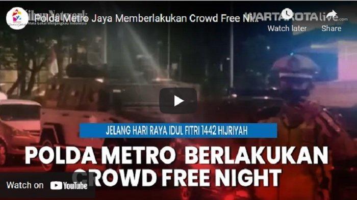 VIDEO Polda Metro Jaya Memberlakukan Crowd Free Night pada Pukul 22.00 WIB