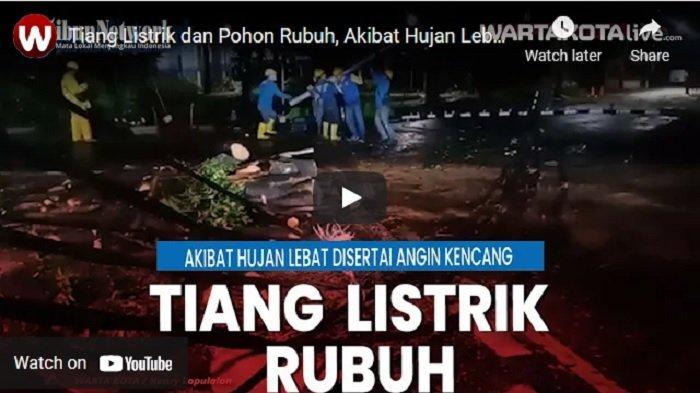 VIDEO Tiang Listrik dan Pohon Rubuh Akibat Hujan Lebat Disertai Angin Kencang