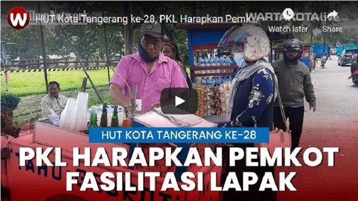 VIDEO Harapan PKL di HUT Kota Tangerang ke-28, Ingin Pemkot Tangerang Fasilitasi Lapak Berjualan