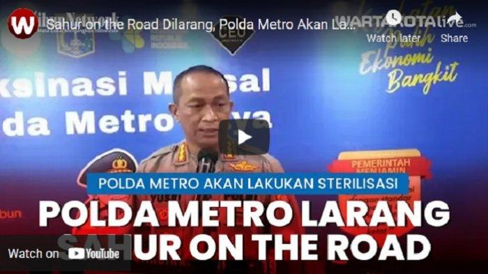 VIDEO Sahur on the Road Dilarang, Polda Metro Akan Lakukan Sterilisasi