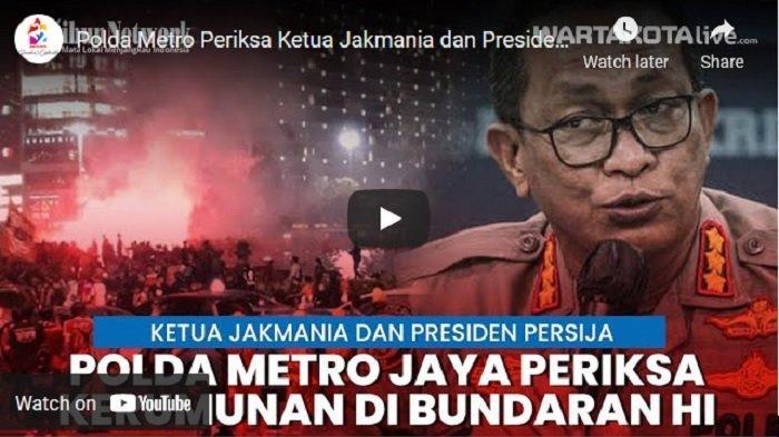 VIDEO Polda Metro Periksa Ketua Jakmania dan Presiden Persija Terkait Kerumunan di Bundaran HI