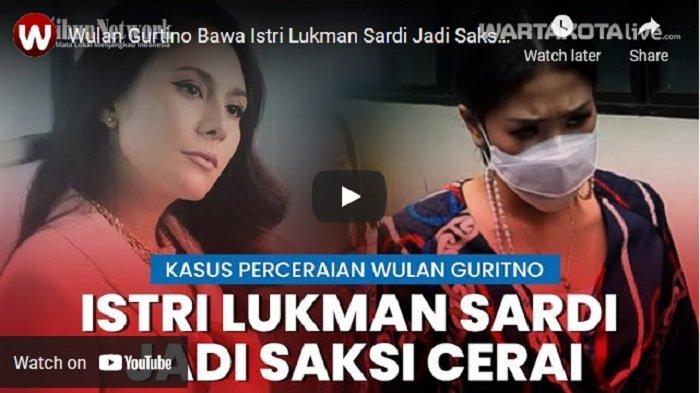VIDEO Istri Lukman Sardi Jadi Saksi Perceraian Wulan Guritno