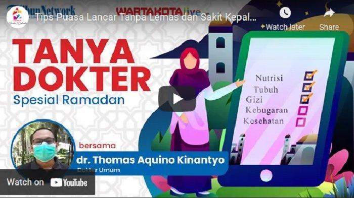 VIDEO Tips Puasa Lancar Tanpa Lemas dan Sakit Kepala Saat Ramadan