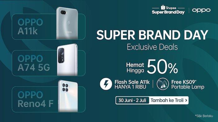 OPPO A11k Bisa Dibeli Seharga Rp 1.000, Dengan Transaksi Lewat Shopee Super Brand Day
