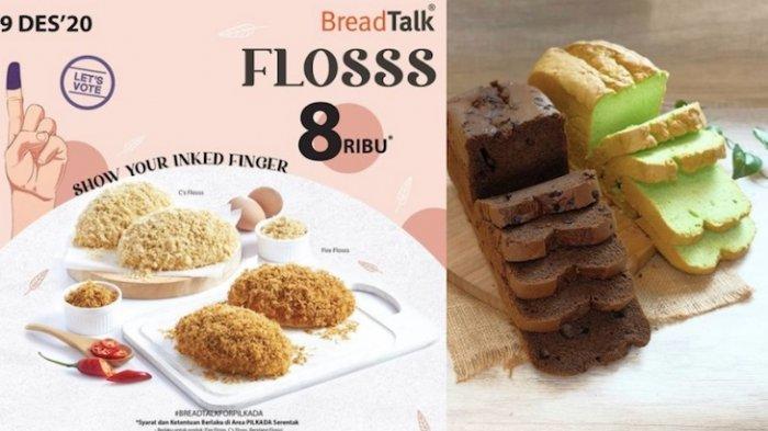 Promo Breadtalk di Hari Pilkada Dapatkan Roti Flosss Cuma Rp 8.000 dan Diskon Roti Tawar
