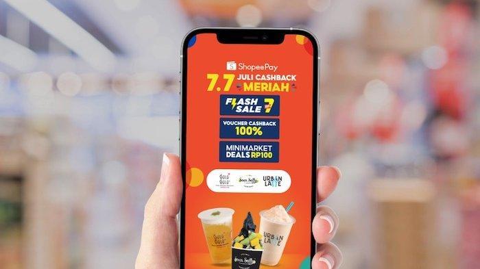 Promo ShopeePay  7.7 Juli Cashback Meriah, Belanja di Minimarket Dapat Cashback 100 Persen