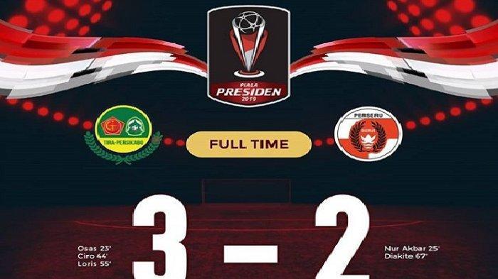 Hasil Akhir Piala Presiden 2019 PS Tira Persikabo Vs Perseru Serui 3-2