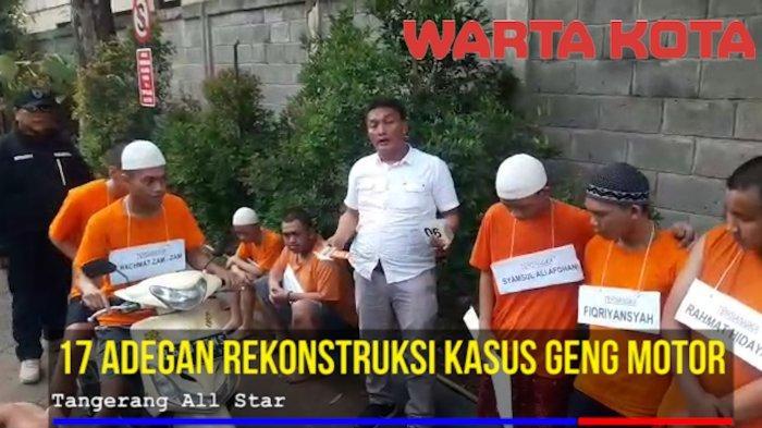 VIDEO: Polisi Gelar 17 Adegan Rekonstruksi Kasus Geng Motor Tangerang All Star