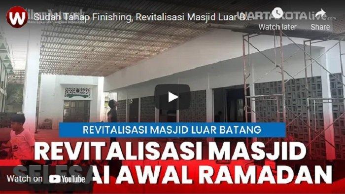 VIDEO Revitalisasi Masjid Luar Batang Selesai Awal Bulan Ramadan
