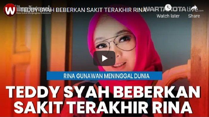 VIDEO Teddy Syach Suami dari Rina Gunawan Membeberkan Sakit Terakhir Istrinya Sebelum Meninggal