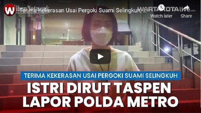 VIDEO Alami KDRT Usai Pergoki Suami Selingkuh, Istri Dirut Sebuah BUMN Lapor ke Polda Metro Jaya