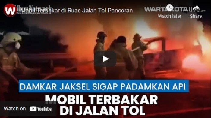 VIDEO Mobil Terbakar di Ruas Jalan Tol Pancoran, 5 Mobil Pemadam Kebakaran Dikerahkan