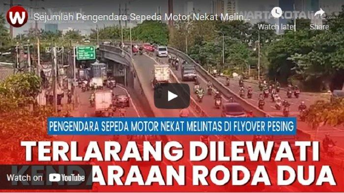 VIDEO Sejumlah Pengendara Sepeda Motor Nekat Melintas di Flyover Pesing Meski Dilarang