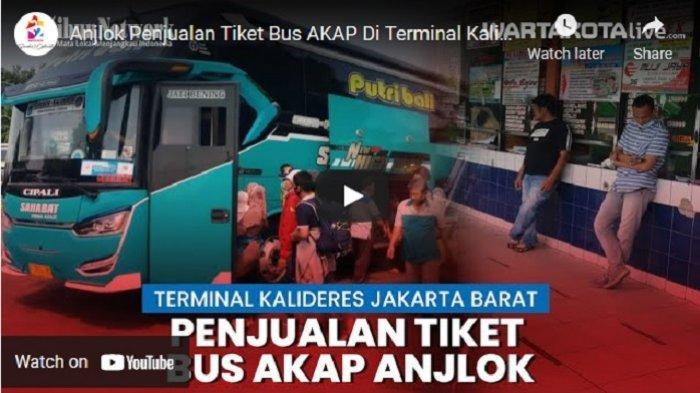 VIDEO Larangan Mudik Lebaran, Penjualan Tiket Bus AKAP Di Terminal Kalideres Anjlok