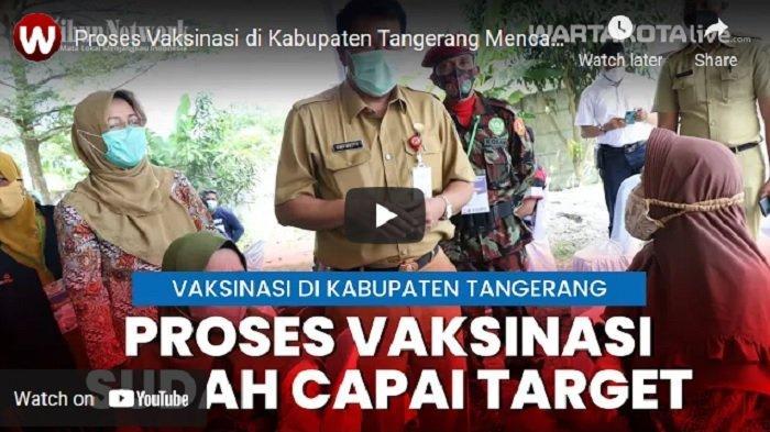 VIDEO Sekda Kabupaten Tangerang Sebut Target Proses Vaksinasi di Kabupaten Tangerang Tercapai