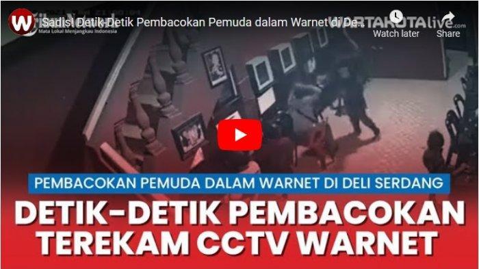Terekam CCTV, Detik-Detik Pembacokan Pemuda dalam Ruangan Warnet di Deli Serdang