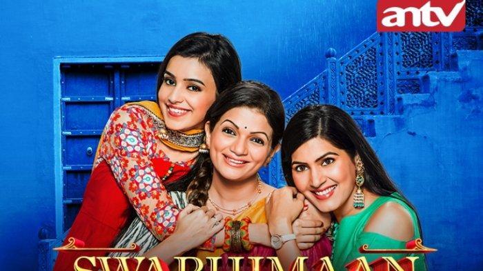 Setelah Kasam, ANTV Memutarkan Serial India Terbaru Berjudul Swabhimaan, Bagaimana Ceritanya?