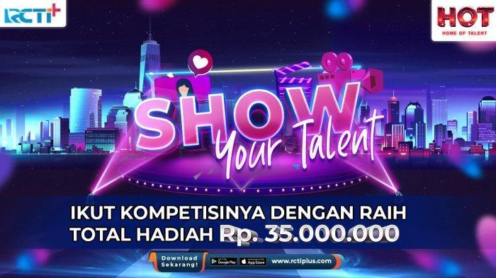 Yuk Ikut Show Your Talent Berhadiah Total Jutaan Rupiah Di RCTI+