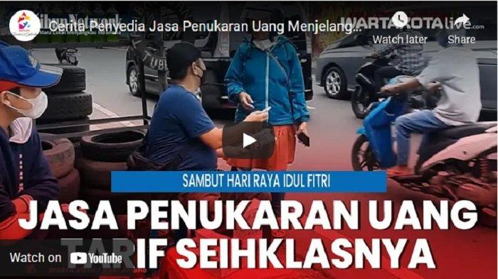 VIDEO Cerita Penyedia Jasa Penukaran Uang Menjelang Lebaran di Ciputat : Tarif Seikhlasnya