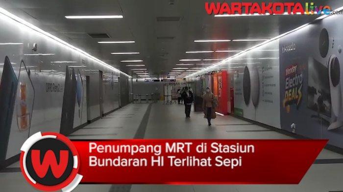 VIDEO: Penumpang MRT di Stasiun Bundaran HI Terlihat Sepi