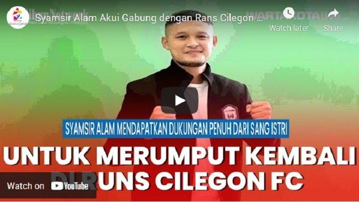 VIDEO Syamsir Alam Dapat Dukungan Istri Bunga Jelitha utnuk Gabung dengan Rans Cilegon FC