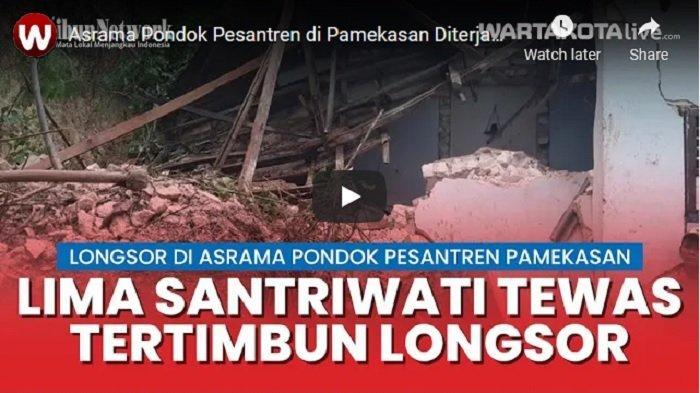 VIDEO Asrama Pondok Pesantren di Pamekasan Diterjang Longsor, Lima Santriwati Meninggal Dunia