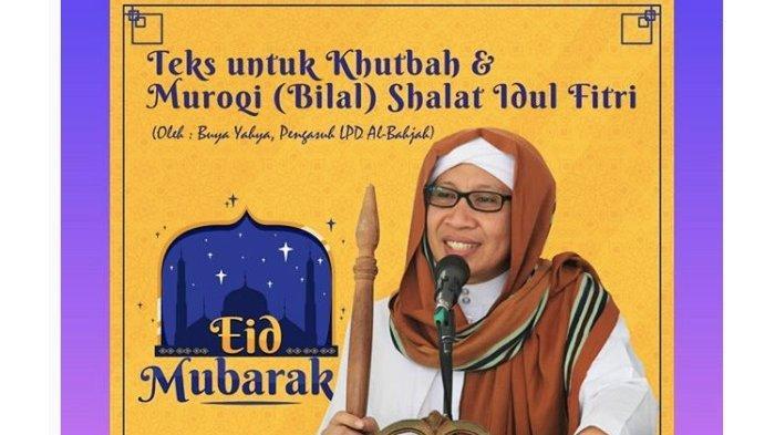 Berikut ini Teks Khutbah Salat Idul Fitri 1441 Hijriah dari Buya Yahya untuk di Rumah