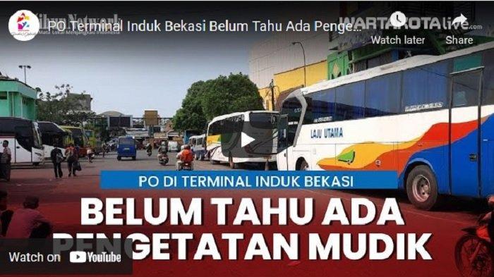 VIDEO PO di Terminal Induk Bekasi Belum Tahu Ada Pengetatan Larangan Mudik 22 April-24 Mei