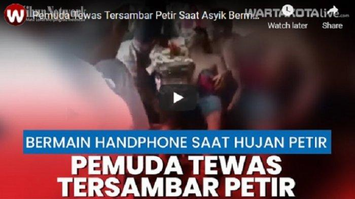 VIDEO Pemuda Tewas Tersambar Petir Saat Asyik Bermain Handphone