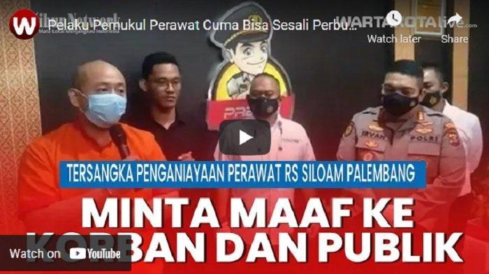 VIDEO Tersangka Pelaku Penganiaya Perawat Siloam Minta Maaf, Cuma Bisa Sesali Perbuatannya