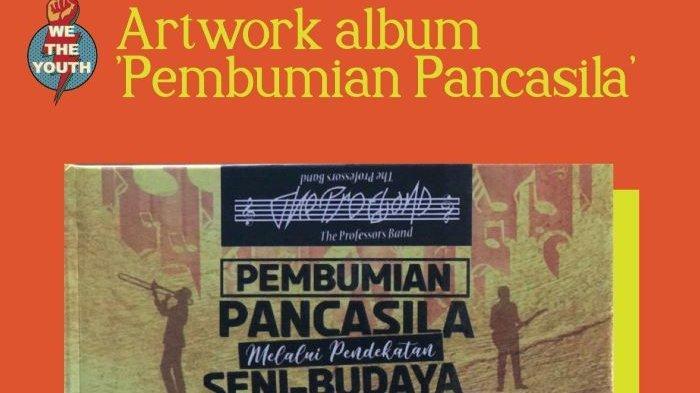 The Professor Band Garap Album Pembumian Pancasila, Mainkan Lagu Daerah Bangkitkan Cinta Tanah Air