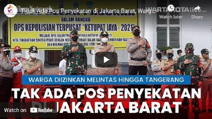 VIDEO Tidak Ada Pos Penyekatan di Jakarta Barat, Warga Diizinkan Melintas Hingga Tangerang