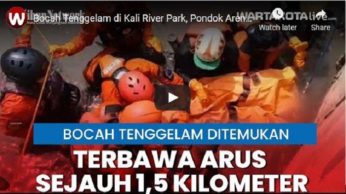VIDEO Jasad Bocah Tenggelam di Kali River Park Ditemukan,Terbawa Arus Sejauh 1,5 Kilometer