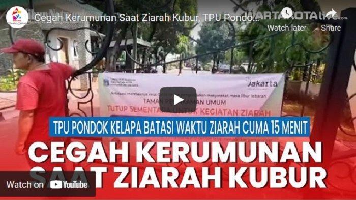 VIDEO Cegah Kerumunan Saat Ziarah Kubur, TPU Pondok Kelapa Batasi Waktu Ziarah Hanya 15 Menit