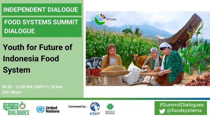 United Nation Food System Summit 2021: Anak-anak Muda Menjadi Kunci Sistem Pangan Indonesia