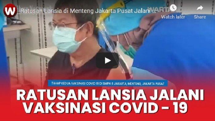 VIDEO Ratusan Lansia Jalani Vaksinasi Covid-19di SMPN 8 Menteng Jakarta Pusat