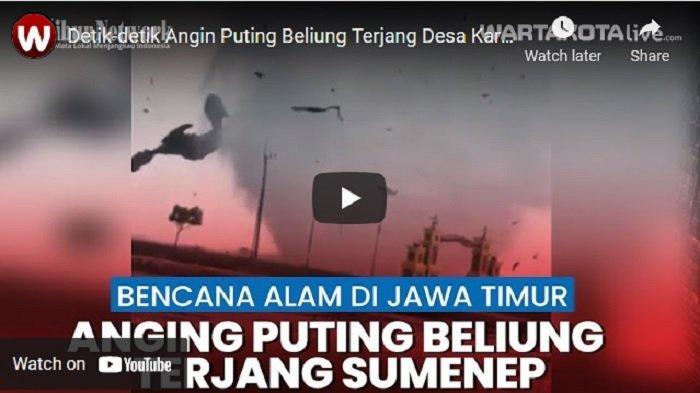 VIDEO Detik-detik Angin Puting Beliung Terjang Desa Karanganyar Sumenep, Warga Panik