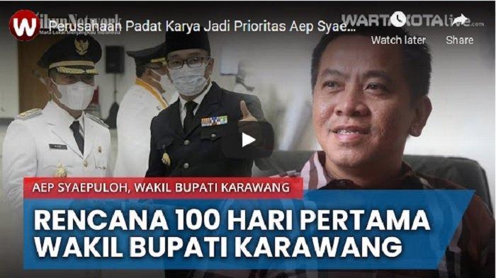 VIDEO Aep Syaepuloh Prioritaskan Perusahaan Padat Karya di 100 Hari Kerja jadi Wakil Bupati Karawang