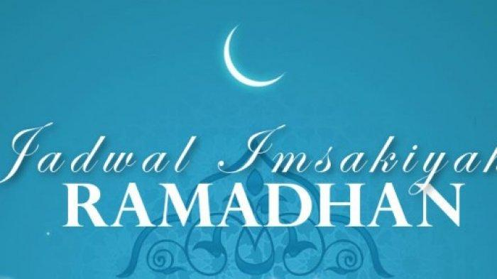 Jadwal Imsakiyah Jabodetabek 3 Ramadan 2021/1442 H Dilengkapi Jadwal Salat, Hingga Bacaan Niat Puasa