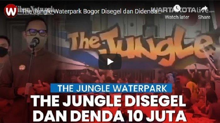 VIDEO The Jungle Waterpark Bogor Disegel dan Didenda 10 Juta Karena Langgar Protokol Kesehatan