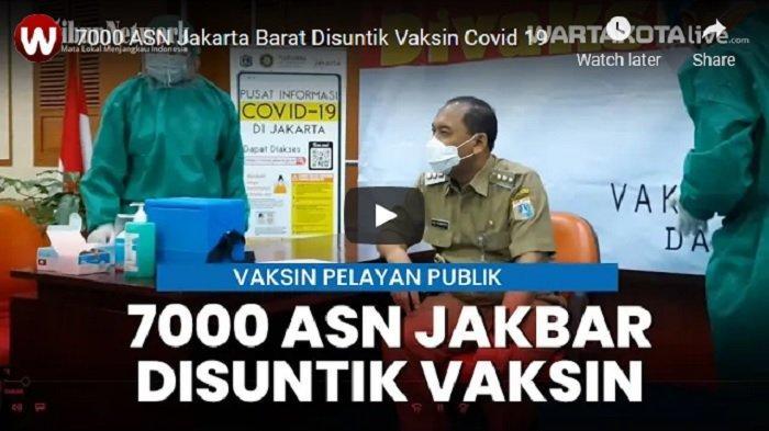 VIDEO 7000 Aparatur Sipil Negara Jakarta Barat Disuntik Vaksin Covid-19