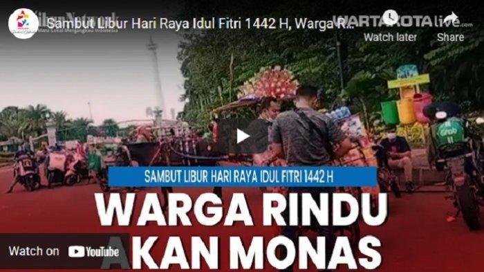 VIDEO Sambut Libur Hari Raya Idul Fitri 1442 H, Warga Tamasya di Pintu Gerbang Monas