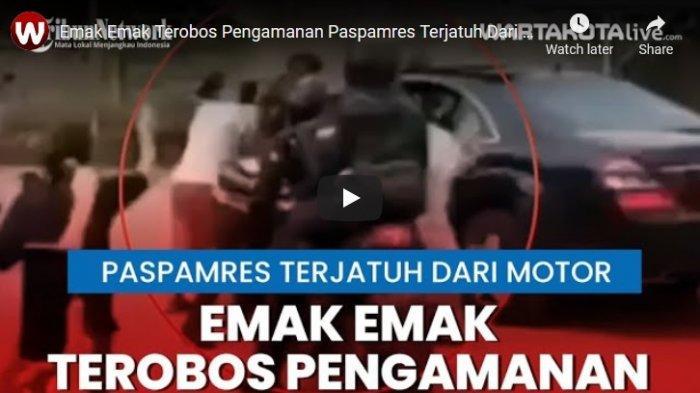 VIDEO Ingin Dekati Presiden Jokowi, Emak Emak Terobos Pengamanan Paspamres Terjatuh Dari Motor