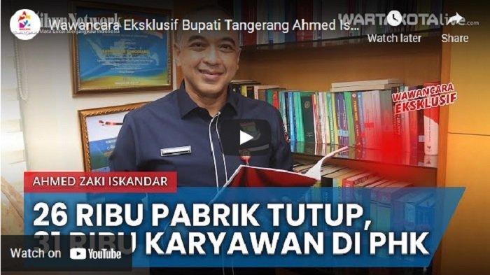 VIDEO Ahmed Zaki Iskandar Ungkap Pandemi Membuat 26 Pabrik Tutup, 31 Ribu Karyawan di-PHK